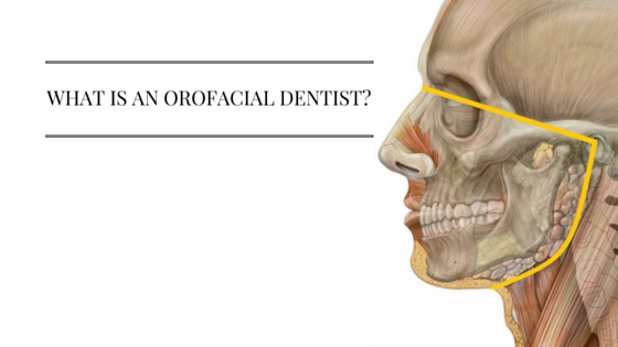 What is an orofacial dentist