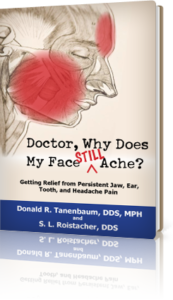 Doctor, Why Does My Face Still Ache, Donald R Tanenbaum, tmj book