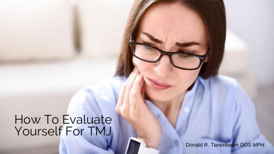 evaluate yourself for TMJ, TMJ, Donald Tanenbaum